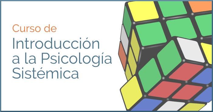 Introducción a la Psicología Sistémica