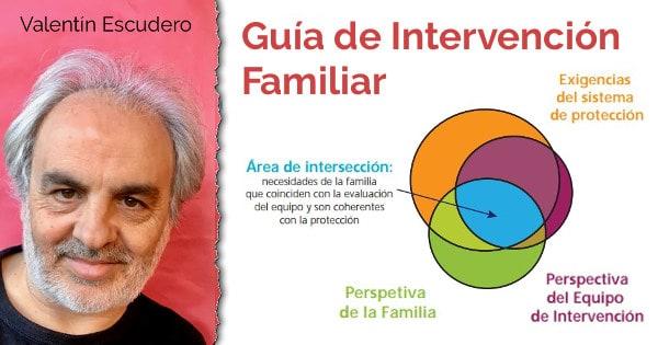 Guia de Intervención Familiar de Valentín Escudero