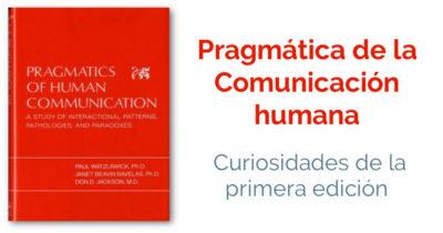 """Curiosidades de la primera edición de """"Pragmática de la comunicación humana"""""""