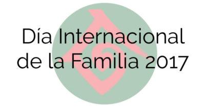 Conclusiones que sacamos sobre el Día Internacional de la Familia 2017