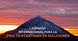 Jornada Internacional para la Práctica Centrada en Soluciones