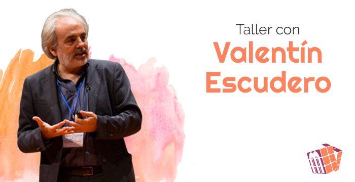 Taller con Valentín Escudero