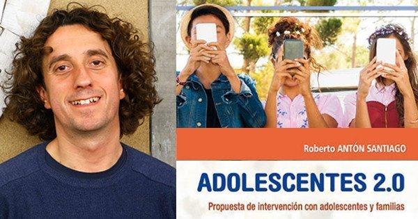 Presentación del libro: ADOLESCENTES 2.0 Propuesta de intervención con adolescentes y familias