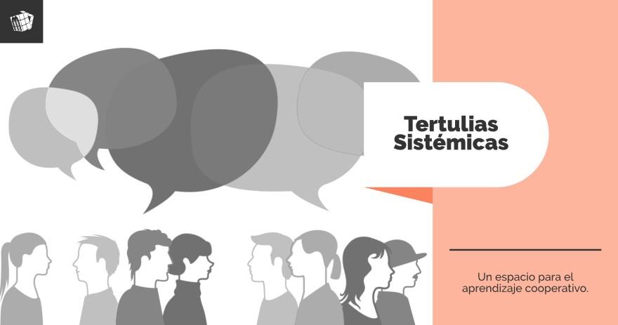 Tertulias sistémicas
