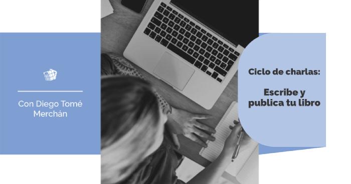 """Ciclo """"Escribe y publica tu libro"""""""