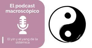 3x02 El yin y el yang de la Sistémica