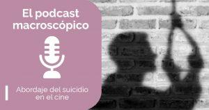 3x1 Abordaje del suicidio en el cine - Cine y terapia